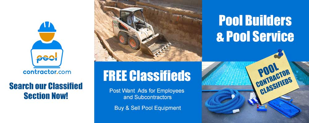 Pool Contractor Classifieds - Help Wanted, Wanted Ads, Buy & Sell Pool Equipment, Pool Builders & Pool Service Technicians Classifieds